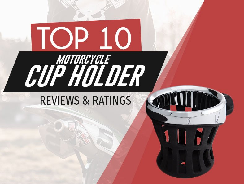 Highest Rated Motorcycle Cup Holders Reviewed